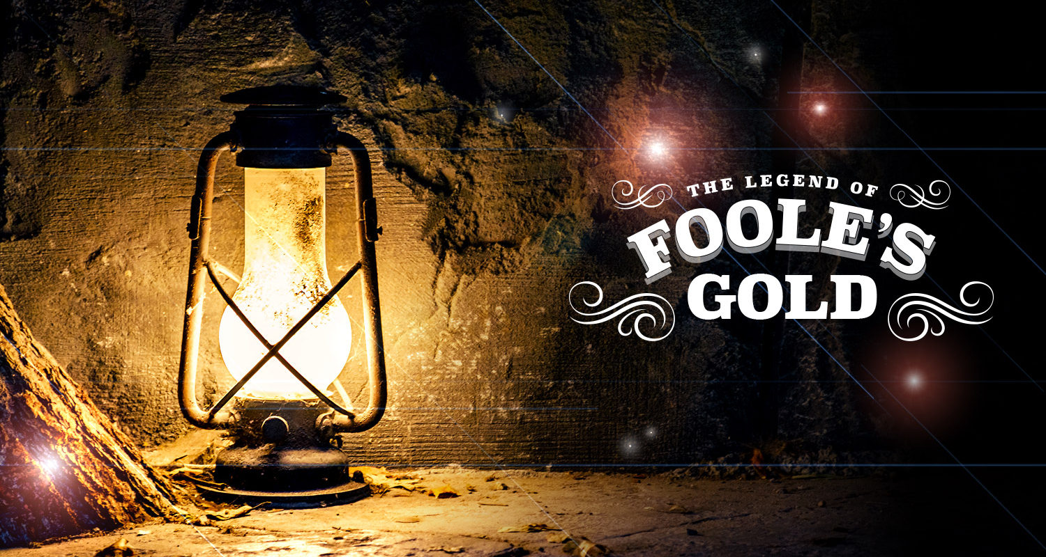 The Legend of Foole's Gold